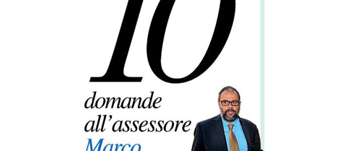 Il Giorno. 10 domande all'assessore Marco Granelli